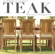 Summer Classics teak is made of the highest quality slow growth plantation raised teak.   Teak is the best wood for use in outdoor furniture and any other marine grade applications due to the high oil and rubber content in the wood.  The high levels within the wood help to prevent the wood from water absorption and rotting.  Teak is a natural material with natural characteristics.  When  raw teak wood is exposed to the elements it will begin to grey or silver over time.  This patina is caused by loss of natural oils in the wood.  Be sure to wipe teak products down and store  cushions separately for the first few rainfalls to prevent teak oil from staining cushions.